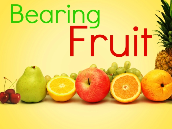 Bearing fruits