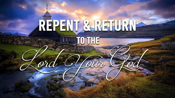Repent and Retun to God